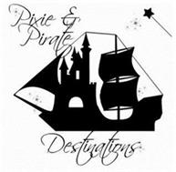 PIXIE & PIRATE DESTINATIONS