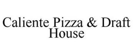 CALIENTE PIZZA & DRAFT HOUSE