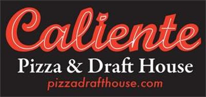 CALIENTE PIZZA & DRAFT HOUSE, PIZZADRAFTHOUSE.COM