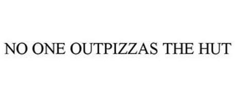 NO ONE OUTPIZZAS THE HUT