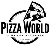 PIZZA WORLD GOURMET PIZZERIA - EST 1996 -