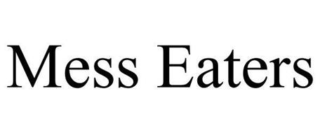 MESS EATERS