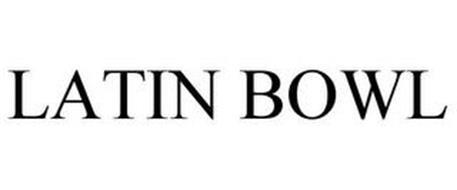 LATIN BOWL