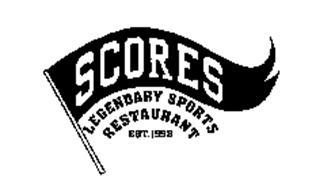 SCORES LEGENDARY SPORTS RESTAURANT EST.1998