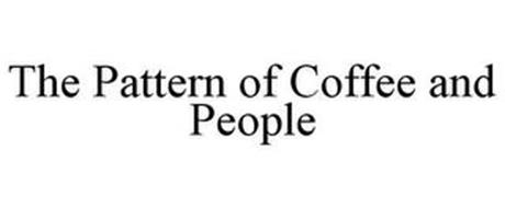 THE PATTERN OF COFFEE AND PEOPLE