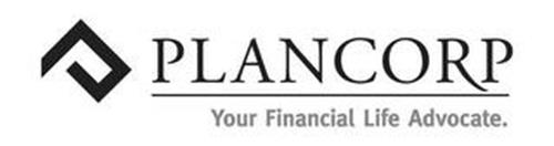 PLANCORP YOUR FINANCIAL LIFE ADVOCATE.