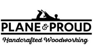 PLANE & PROUD HANDCRAFTED WOODWORKING