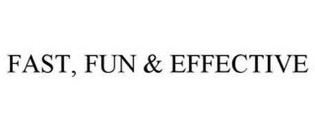 FAST, FUN & EFFECTIVE