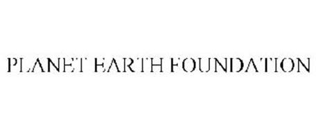 PLANET EARTH FOUNDATION