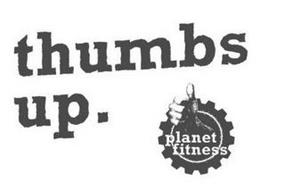 THUMBS UP. PLANET FITNESS