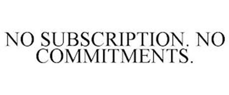 NO SUBSCRIPTION. NO COMMITMENTS.