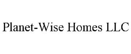 PLANET-WISE HOMES LLC