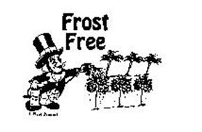 FROST FREE FROST FREE A PLANT PRODUCT