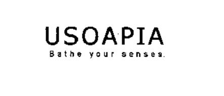 USOAPIA BATHE YOUR SENSES.