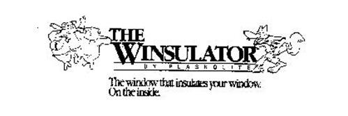 THE WINSULATOR BY PLASKOLITE THE WINDOW THAT INSULATES YOUR WINDOW. ON THE INSIDE.