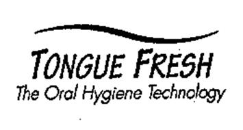 TONGUE FRESH THE ORAL HYGIENE TECHNOLOGY