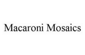 MACARONI MOSAICS