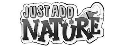 JUST ADD NATURE