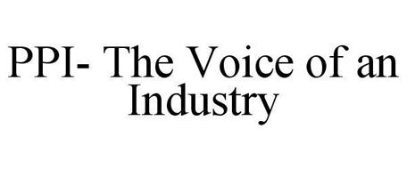 PPI- THE VOICE OF AN INDUSTRY