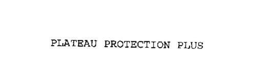 PLATEAU PROTECTION PLUS