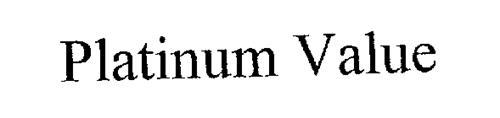 PLATINUM VALUE