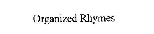 ORGANIZED RHYMES