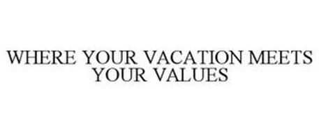 WHERE YOUR VACATION MEETS YOUR VALUES