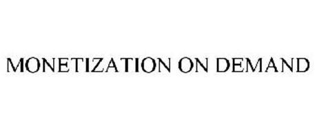 MONETIZATION ON DEMAND