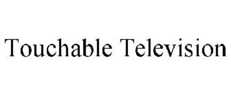 TOUCHABLE TELEVISION