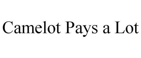 CAMELOT PAYS A LOT