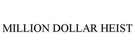 MILLION DOLLAR HEIST