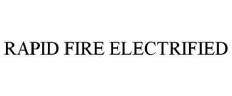 RAPID FIRE ELECTRIFIED