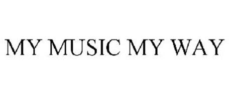 MY MUSIC MY WAY