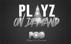 PLAYZ ON DEMAND POD PLAYZ ON DEMAND