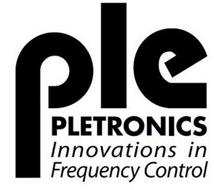 PLE PLETRONICS INNOVATIONS IN FREQUENCY CONTROL