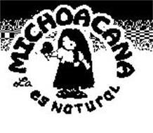 LA MICHOACANA ES NATURAL
