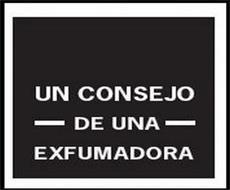 UN CONSEJO DE UNA EXFUMADORA