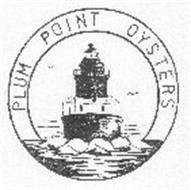 PLUM POINT OYSTERS