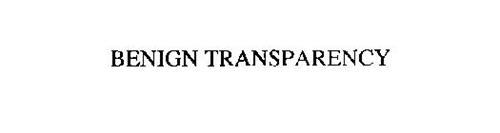 BENIGN TRANSPARENCY