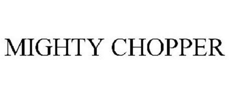 MIGHTY CHOPPER