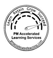 LEARN RETAIN GROW SUCCEED PM ACCELERATED LEARNING SERVICES PMACCELERATEDLEARNING.COM
