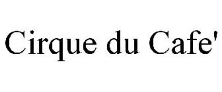 CIRQUE DU CAFE'