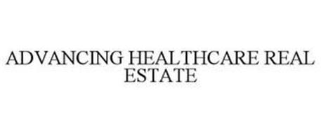 ADVANCING HEALTHCARE REAL ESTATE