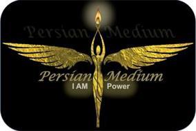 PERSIAN MEDIUM I AM POWER