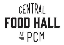 CENTRAL FOOD HALL AT PCM