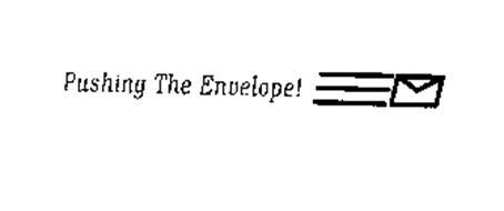 PUSHING THE ENVELOPE!