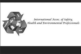 SAFETY HEALTH ENVIRONMENTAL INTERNATIONAL ASSOC. OF SAFETY, HEALTH AND ENVIRONMENTAL PROFESSIONALS