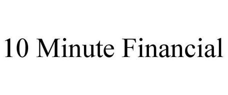 10 MINUTE FINANCIAL