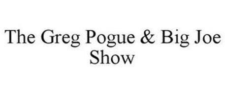 THE GREG POGUE & BIG JOE SHOW