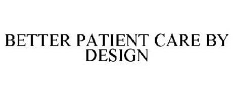 BETTER PATIENT CARE BY DESIGN